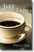 Jake Fades, by David Guy