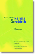 Exploring Karma and Rebirth, by Nagapriya