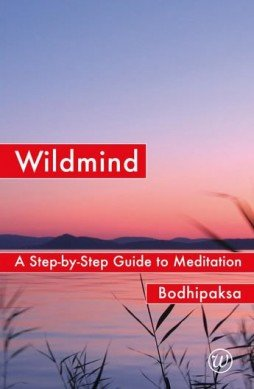 Wildmind: A Step-by-Step Guide to Meditation, by Bodhipaksa (signed copy)