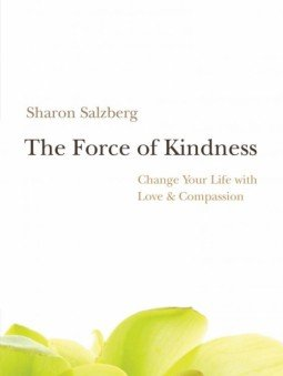 the force of kindness, sharon salzberg