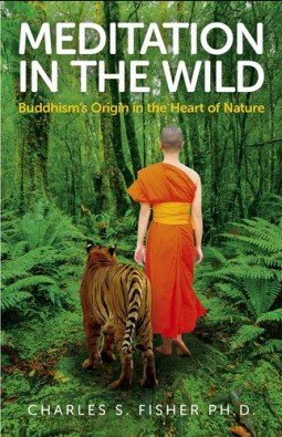 Meditation in the Wild: Buddhism's Origin in the Heart of Nature