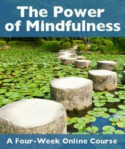 The Power of Mindfulness: a four-week course starting March 2, 2015