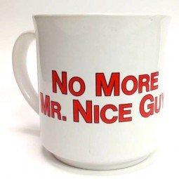 no more mr nice guy mug